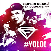 Play & Download Yolo (Remixes) by Superfreakz | Napster
