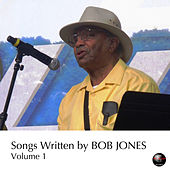 Play & Download Songs Written by Bob Jones Vol. 1 by Various Artists | Napster