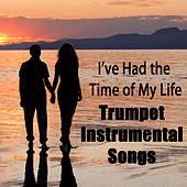 Play & Download Trumpet Instrumental Songs: I've Had the Time of My Life by The O'Neill Brothers Group | Napster