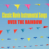 Classic Movie Instrumental Songs: Over the Rainbow by The O'Neill Brothers Group