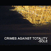 Play & Download Crimes Against Totality by Sole | Napster