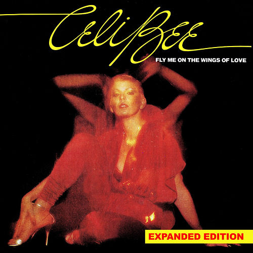 Fly Me on the Wings of Love (Expanded Edition) [Digitally Remastered] by Celi Bee
