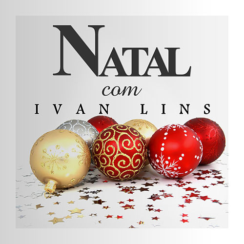 Play & Download Natal Com Ivan Lins by Ivan Lins | Napster
