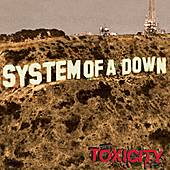 Toxicity by System of a Down