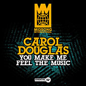 Play & Download You Make Me Feel the Music by Carol Douglas | Napster