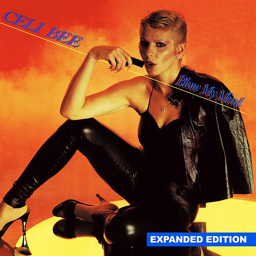 Blow My Mind (Expanded Edition) [Digitally Remastered] by Celi Bee