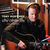 Stay Another Day - Single by Tony Mortimer
