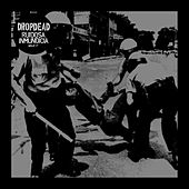 Play & Download Dropdead / Ruidosa Inmundicia Split by Drop Dead | Napster