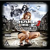 Play & Download Shake Twerk & Wobble 3 (New Orleans Bounce) by Various Artists | Napster