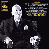 Play & Download Knappertsbusch Conducts Wagner: Rienzi, Der Fliegende Holländer, Tannhäuser and Others by Hans Knappertsbusch | Napster