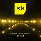 Play & Download Amsterdam Dance Event 2013 Sampler by Various Artists | Napster