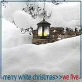 Play & Download Merry White Christmas by We Five | Napster