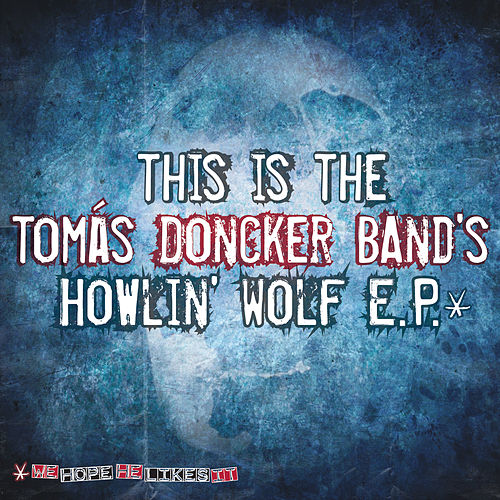 Howlin' Wolf EP by Tomás Doncker Band