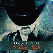 Play & Download O Holy Night by Ray Scott | Napster