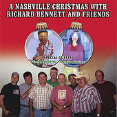 Play & Download A Nashville Christmas With Richard Bennett And Friends by Richard Bennett | Napster