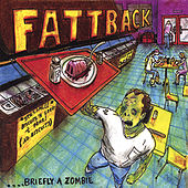 Play & Download Briefly A Zombie by Fattback | Napster