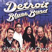Playin' It Cool by Detroit Blues Band