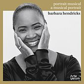 Barbara Hendricks: A Musical Portrait by Barbara Hendricks