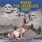 Where the Jackalope Roam by Jackalope