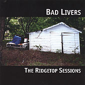 Play & Download The Ridgetop Sessions by Bad Livers | Napster