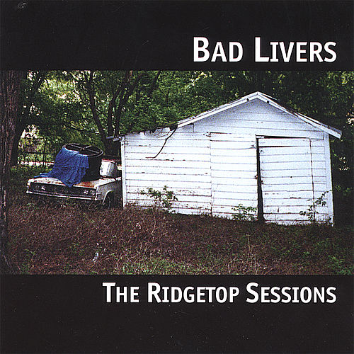 The Ridgetop Sessions by Bad Livers