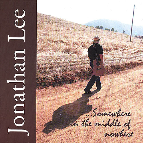 Play & Download Somewhere in the Middle of Nowhere by Jonathan Lee | Napster