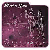 Play & Download Astronomy is my life, but i love you by Breaking Laces | Napster