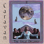 Play & Download The Great Dreamer by Caravan | Napster