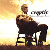 Play & Download If A Kiss Could Cure My Disease by Cryptic | Napster