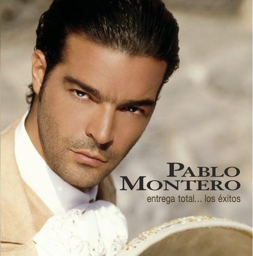 Play & Download Entrega Total... Los Exitos by Pablo Montero | Napster