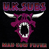 Play & Download Mad Cow Fever by U.K. Subs | Napster