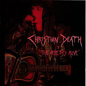 The Heretics Alive by Christian Death