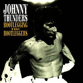 Play & Download Bootlegging The Bootleggers by Johnny Thunders | Napster