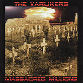 Play & Download Massacred Millions by Varukers | Napster