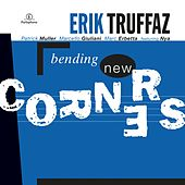Play & Download Bending New Corners by Erik Truffaz | Napster