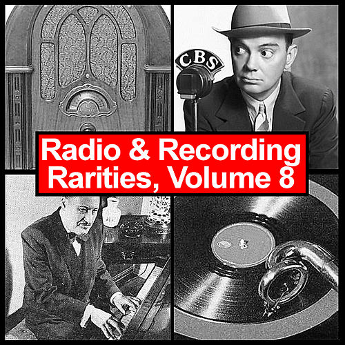 Play & Download Radio & Recording Rarities, Volume 8 by Various Artists | Napster