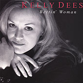 Bettin' Woman by Kelly Dees