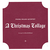 A Christmas Collage by Prism Brass Quintet