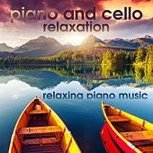 Play & Download Piano and Cello Relaxation by Relaxing Piano Music | Napster