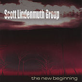 The New Beginning by Scott Lindenmuth Group