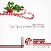 The Spell of the Samba von Paul Winter
