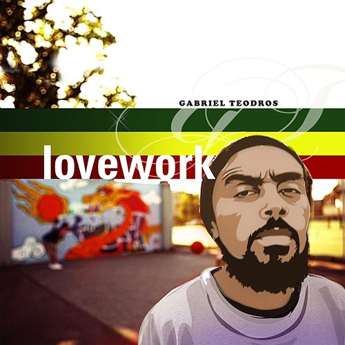 Play & Download Lovework by Gabriel Teodros | Napster