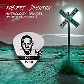 Play & Download Anthology 1911-1938 Remastered, Vol. 2 by Robert Johnson | Napster
