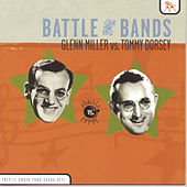 Battle Of The Bands: Glenn Miller Vs. Tommy Dorsey by Glenn Miller