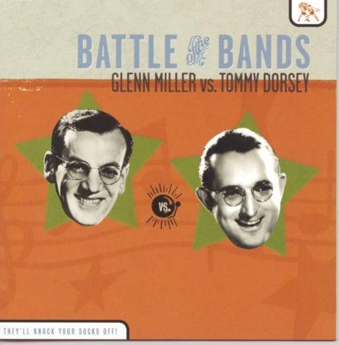 Battle Of The Bands: Glenn Miller Vs. Tommy Dorsey by Glenn Miller