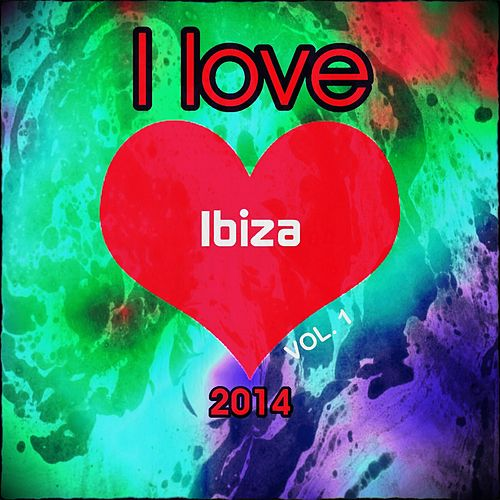 Play & Download I love Ibiza 2014, Vol. 1 (The Very Best of Ibiza Dance Edm Dance Deluxe Isla Annual Opening Party Extended Session Space Hits) by Various Artists | Napster