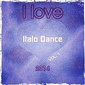 Play & Download I love Italo Dance 2014, Vol. 1 (The Very Best of Italo Dance the Real Djs Story Collection) by Various Artists | Napster