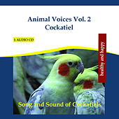 Animal Voices Vol. 2 Cockatiel - Song and Sound of Cockatiels by Rettenmaier