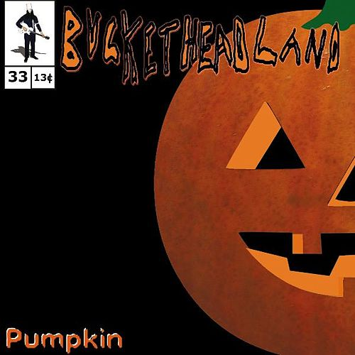 Play & Download Pumpkin by Buckethead | Napster