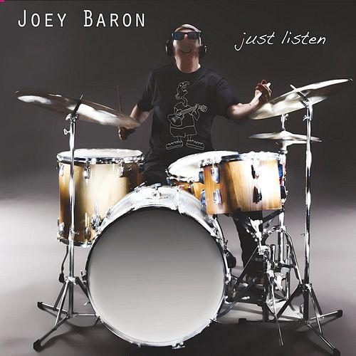 Play & Download Just Listen by Joey Baron | Napster